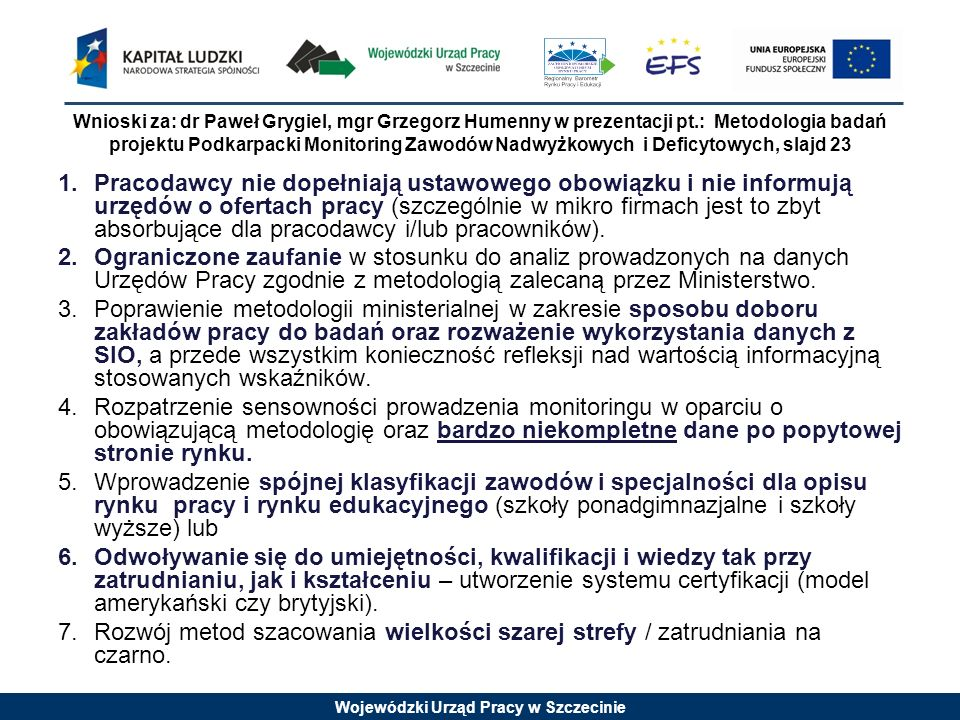 Wnioski za: dr Paweł Grygiel, mgr Grzegorz Humenny w prezentacji pt