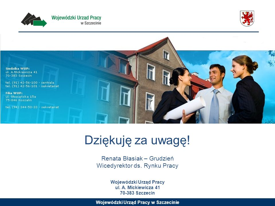 Wojewódzki Urząd Pracy ul. A. Mickiewicza 41 70-383 Szczecin