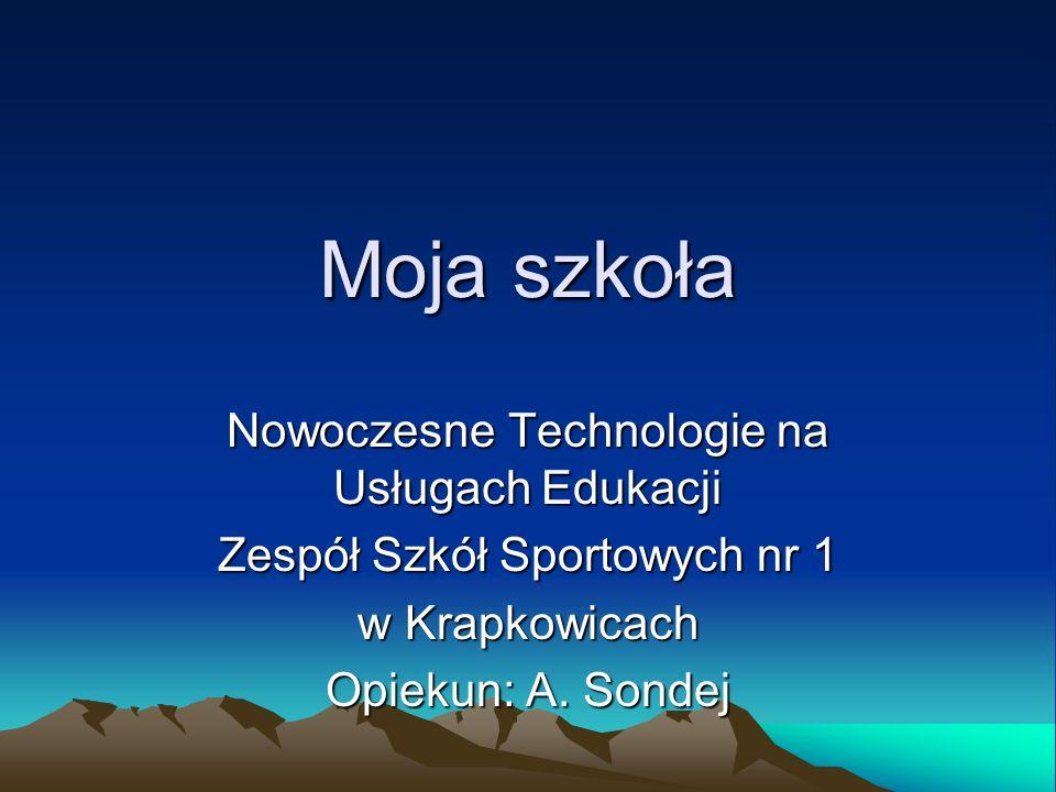 Moja szkoła Nowoczesne Technologie na Usługach Edukacji