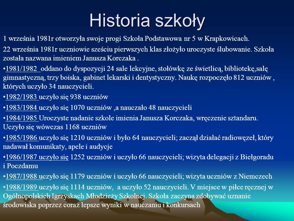 Historia szkoły1 września 1981r otworzyła swoje progi Szkoła Podstawowa nr 5 w Krapkowicach.