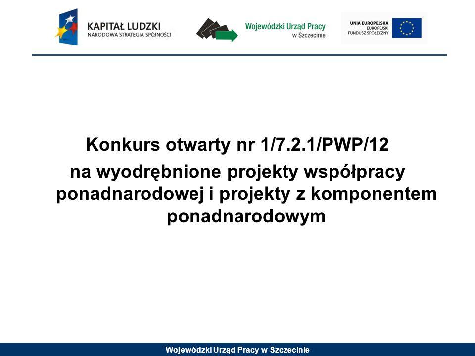 Konkurs otwarty nr 1/7.2.1/PWP/12 na wyodrębnione projekty współpracy ponadnarodowej i projekty z komponentem ponadnarodowym