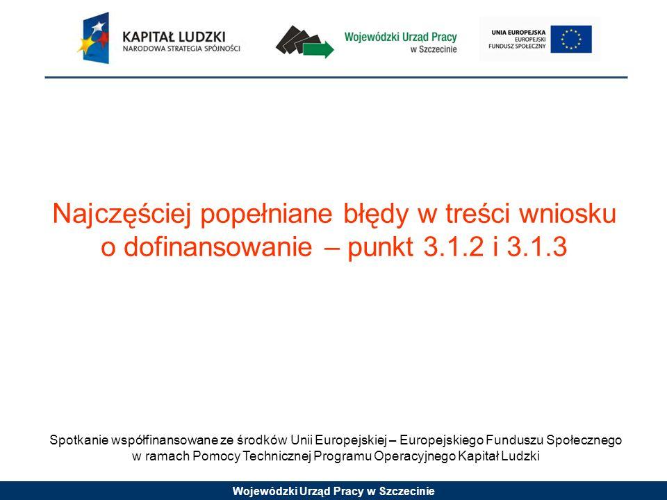 Najczęściej popełniane błędy w treści wniosku o dofinansowanie – punkt 3.1.2 i 3.1.3