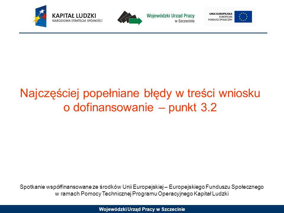 Najczęściej popełniane błędy w treści wniosku o dofinansowanie – punkt 3.2