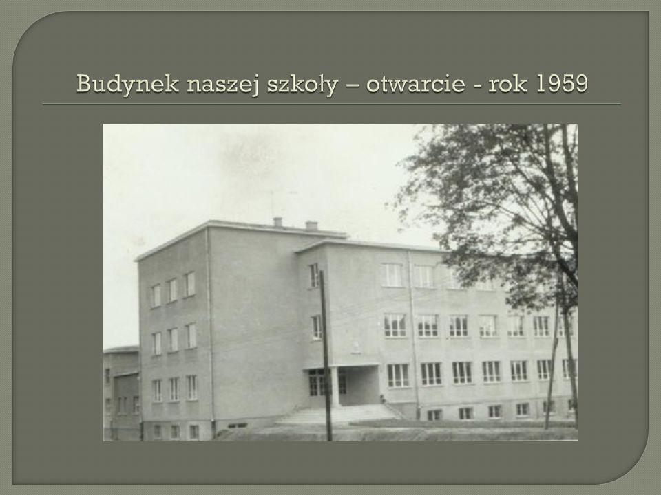 Budynek naszej szkoły – otwarcie - rok 1959