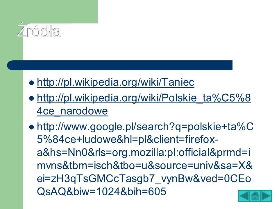 Źródła http://pl.wikipedia.org/wiki/Taniec