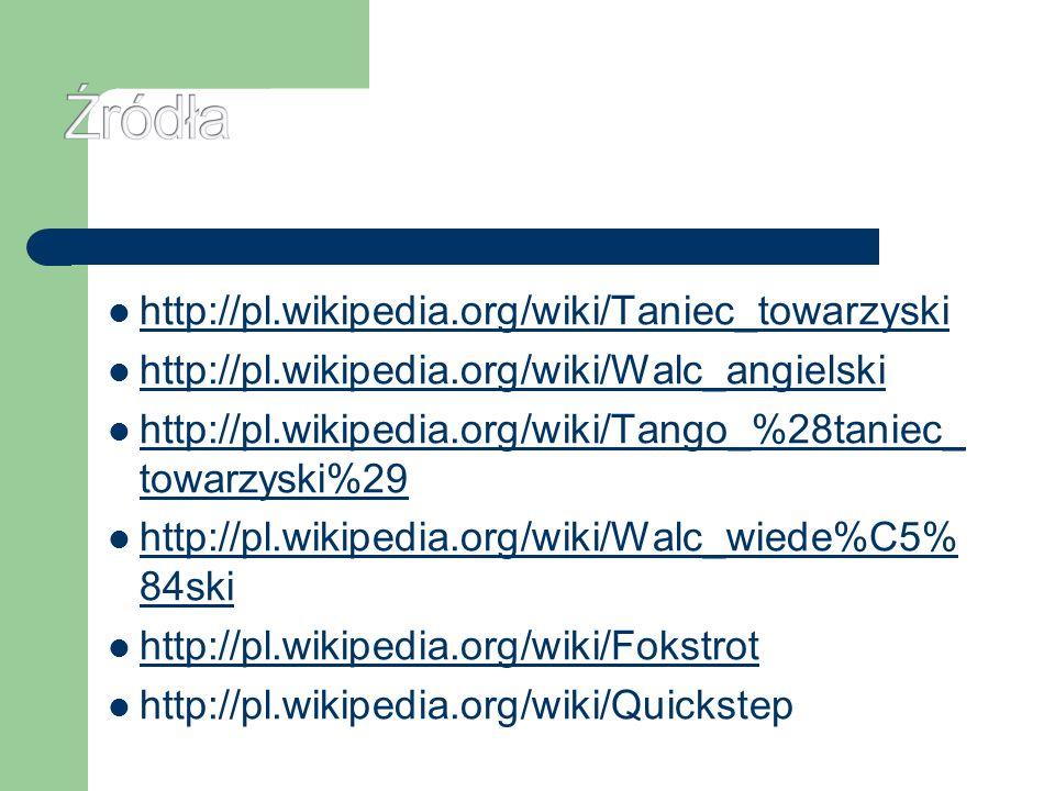 Źródła http://pl.wikipedia.org/wiki/Taniec_towarzyski