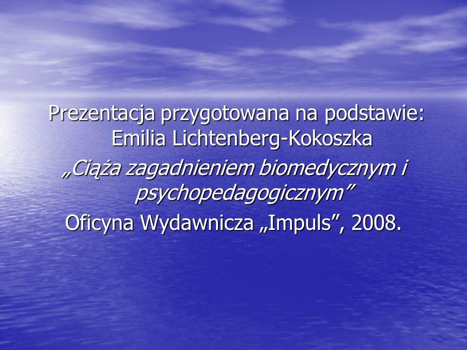Prezentacja przygotowana na podstawie: Emilia Lichtenberg-Kokoszka
