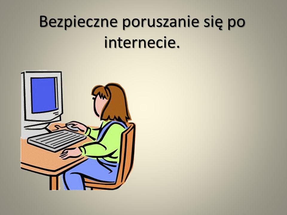 Bezpieczne poruszanie się po internecie.
