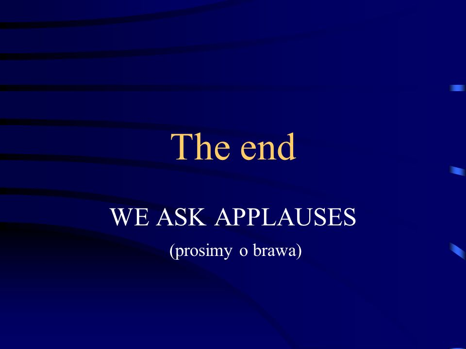 WE ASK APPLAUSES (prosimy o brawa)