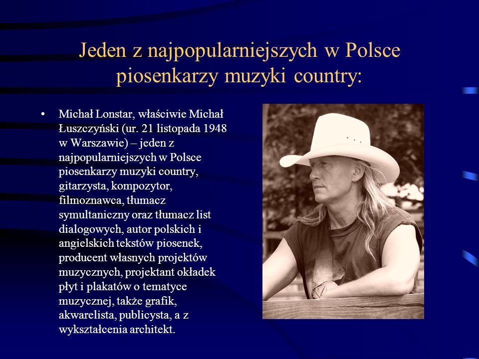 Jeden z najpopularniejszych w Polsce piosenkarzy muzyki country: