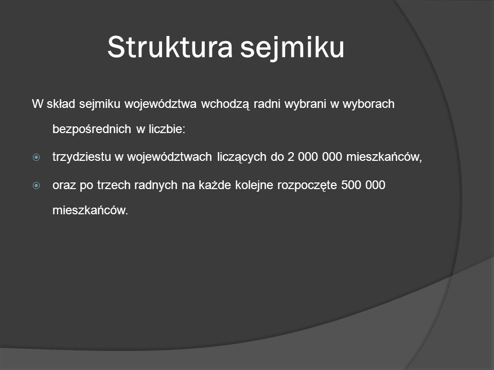 Struktura sejmiku W skład sejmiku województwa wchodzą radni wybrani w wyborach bezpośrednich w liczbie: