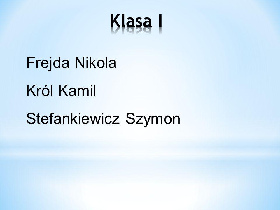 Klasa I Frejda Nikola Król Kamil Stefankiewicz Szymon