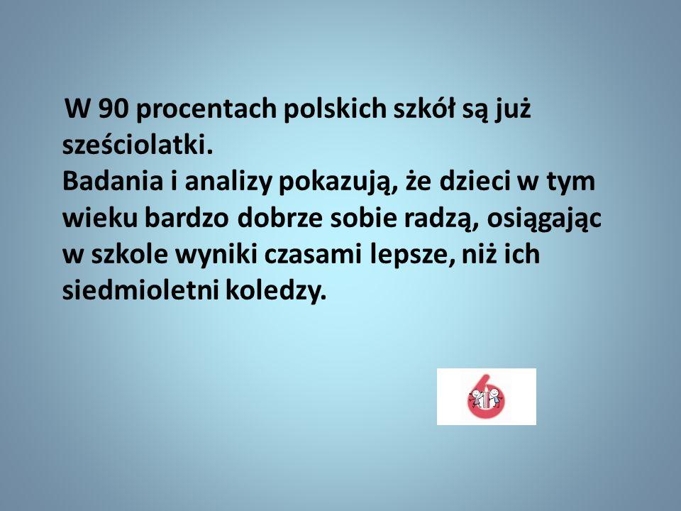 W 90 procentach polskich szkół są już sześciolatki