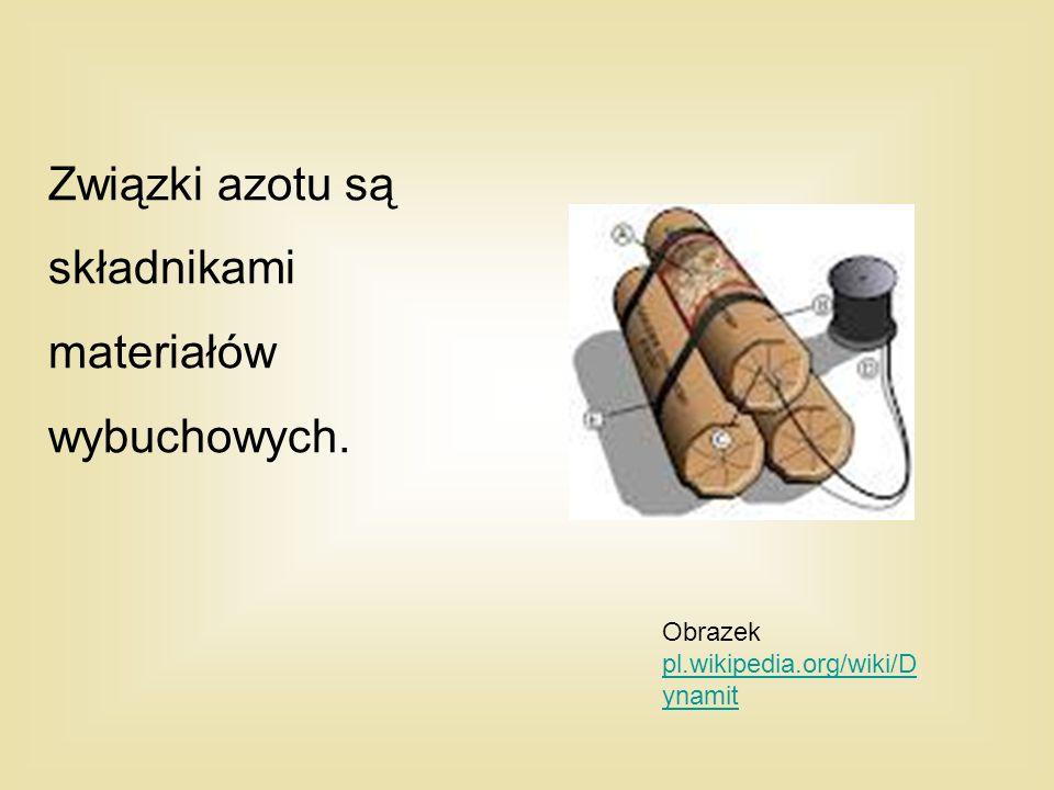 Związki azotu są składnikami materiałów wybuchowych.