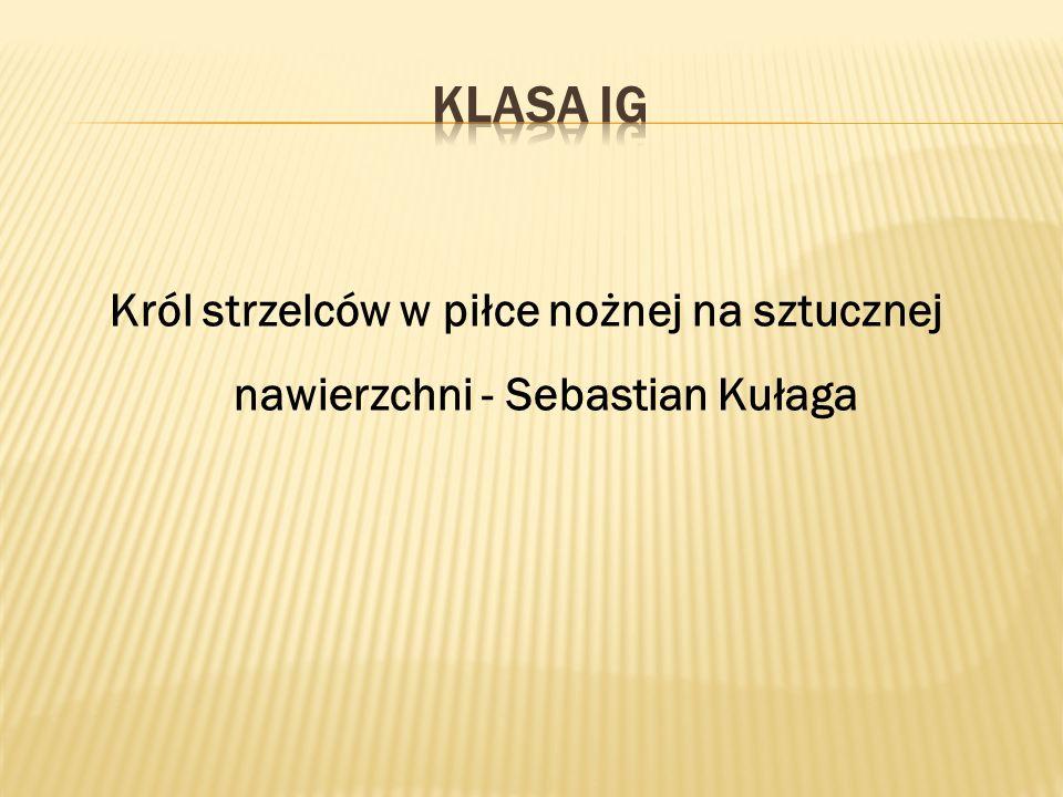 Klasa iG Król strzelców w piłce nożnej na sztucznej nawierzchni - Sebastian Kułaga