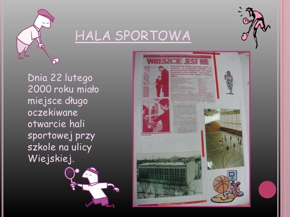 HALA SPORTOWADnia 22 lutego 2000 roku miało miejsce długo oczekiwane otwarcie hali sportowej przy szkole na ulicy Wiejskiej.