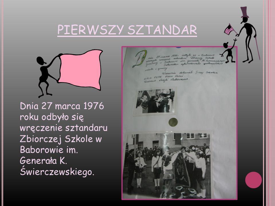 PIERWSZY SZTANDAR Dnia 27 marca 1976 roku odbyło się wręczenie sztandaru Zbiorczej Szkole w Baborowie im.