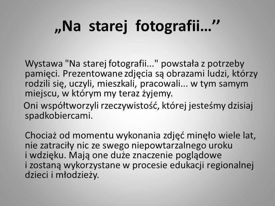 """""""Na starej fotografii…''"""