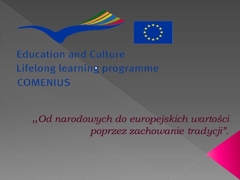 """""""Od narodowych do europejskich wartości poprzez zachowanie tradycji ."""