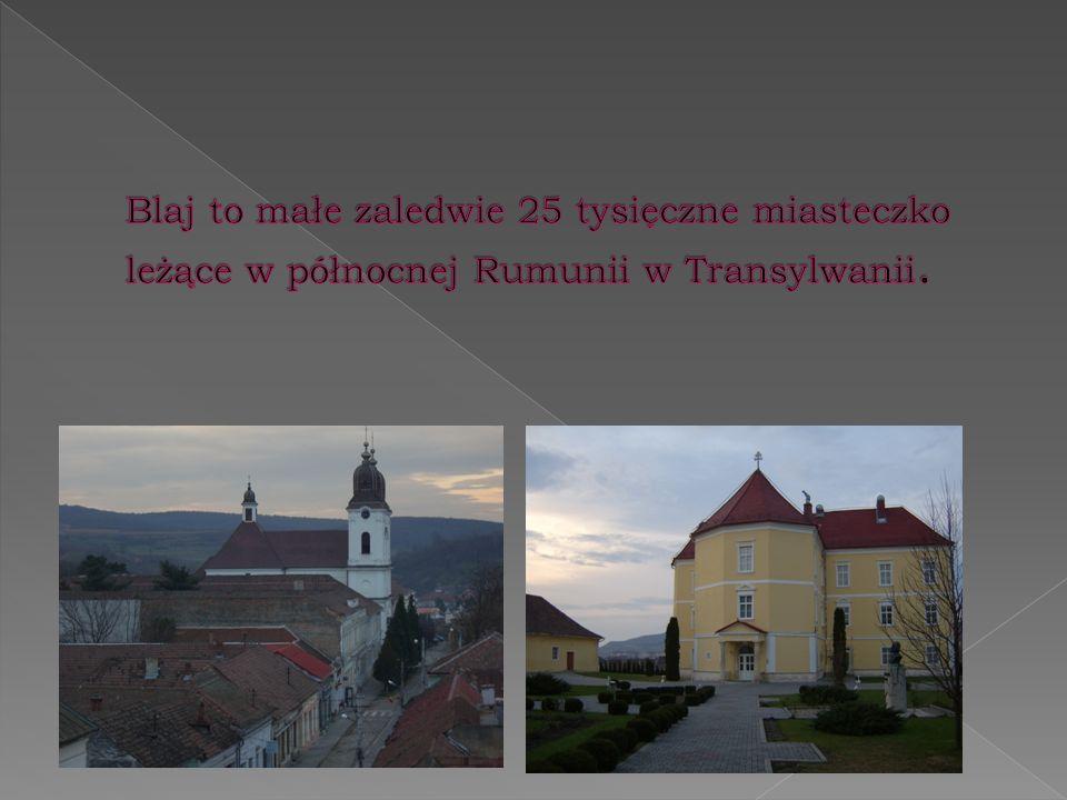 Blaj to małe zaledwie 25 tysięczne miasteczko leżące w północnej Rumunii w Transylwanii.