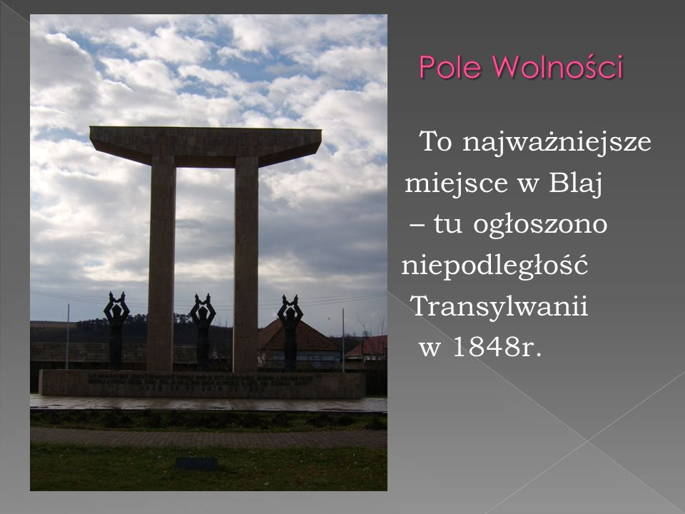 Pole Wolności miejsce w Blaj – tu ogłoszono niepodległość Transylwanii