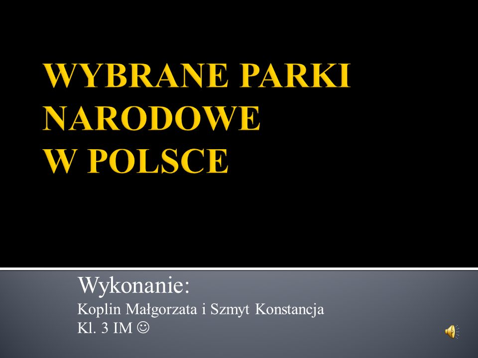 WYBRANE PARKI NARODOWE W POLSCE