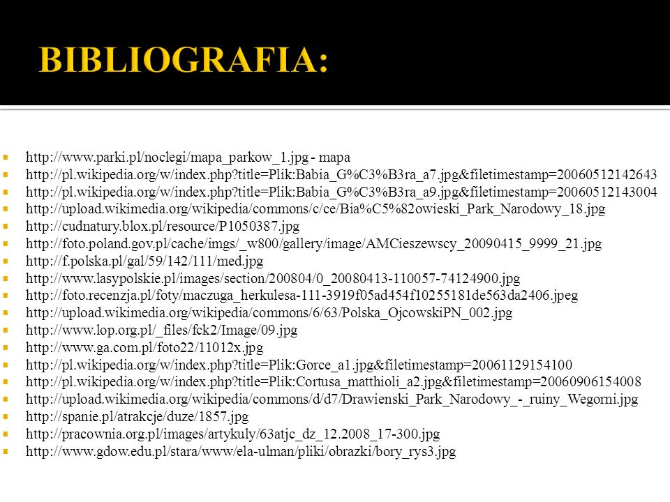 BIBLIOGRAFIA: http://www.parki.pl/noclegi/mapa_parkow_1.jpg - mapa