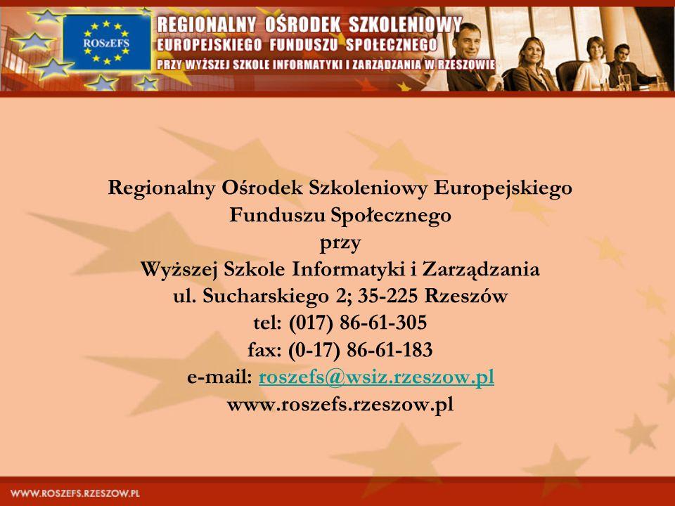 Regionalny Ośrodek Szkoleniowy Europejskiego Funduszu Społecznego przy Wyższej Szkole Informatyki i Zarządzania ul.