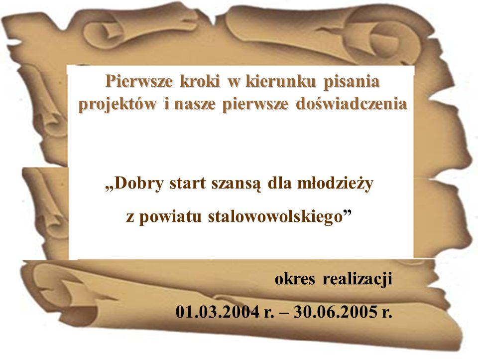 """""""Dobry start szansą dla młodzieży z powiatu stalowowolskiego"""