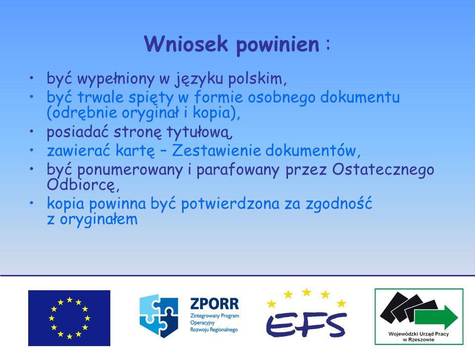 Wniosek powinien : być wypełniony w języku polskim,