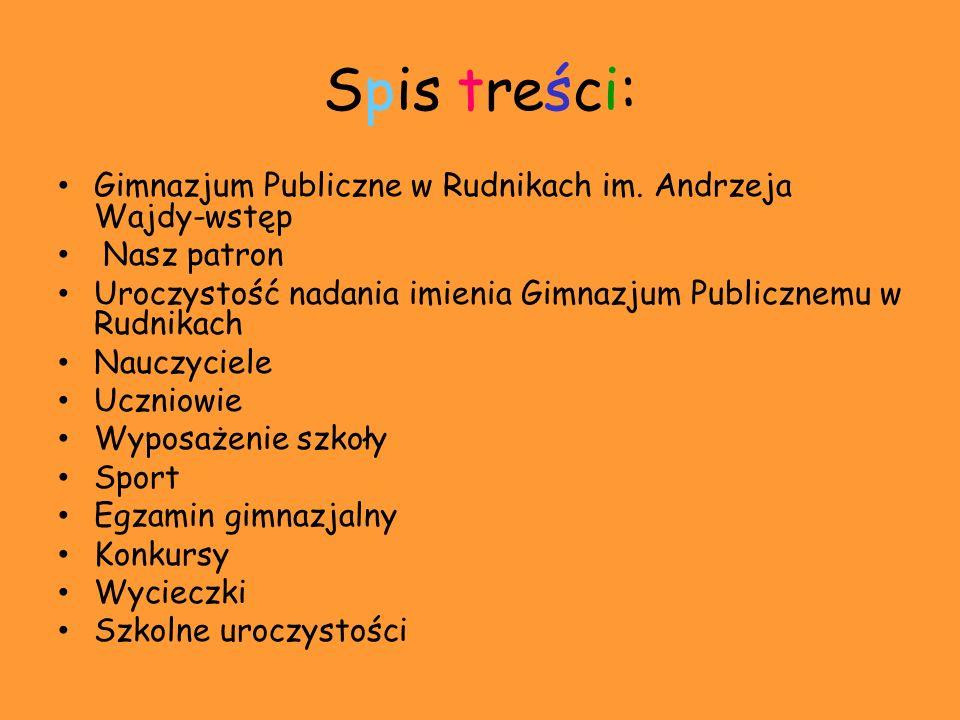 Spis treści: Gimnazjum Publiczne w Rudnikach im. Andrzeja Wajdy-wstęp