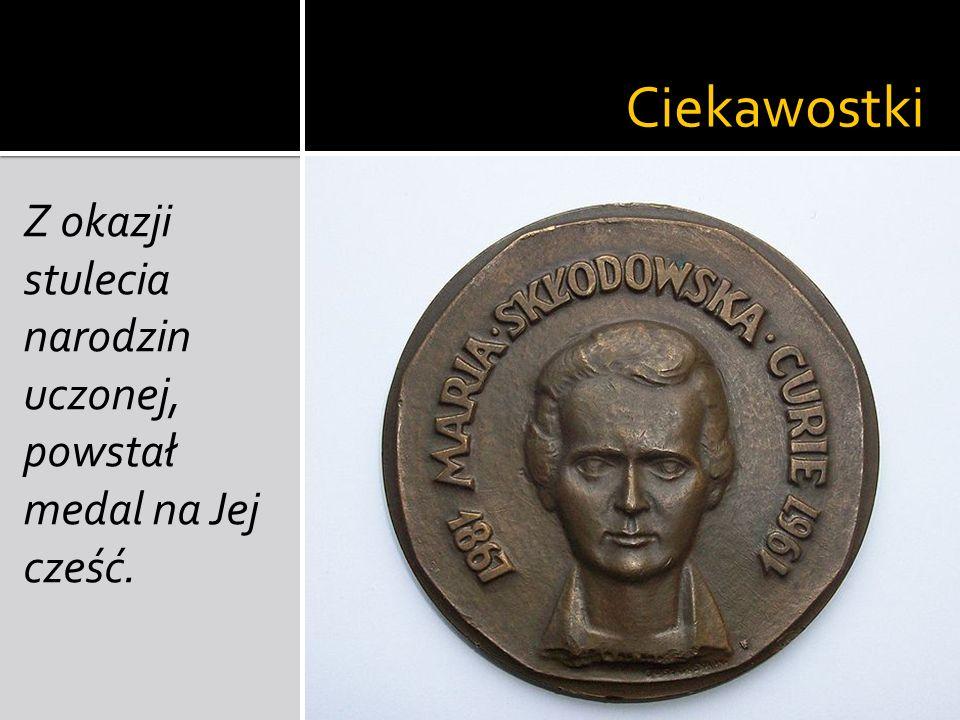 Ciekawostki Z okazji stulecia narodzin uczonej, powstał medal na Jej cześć.