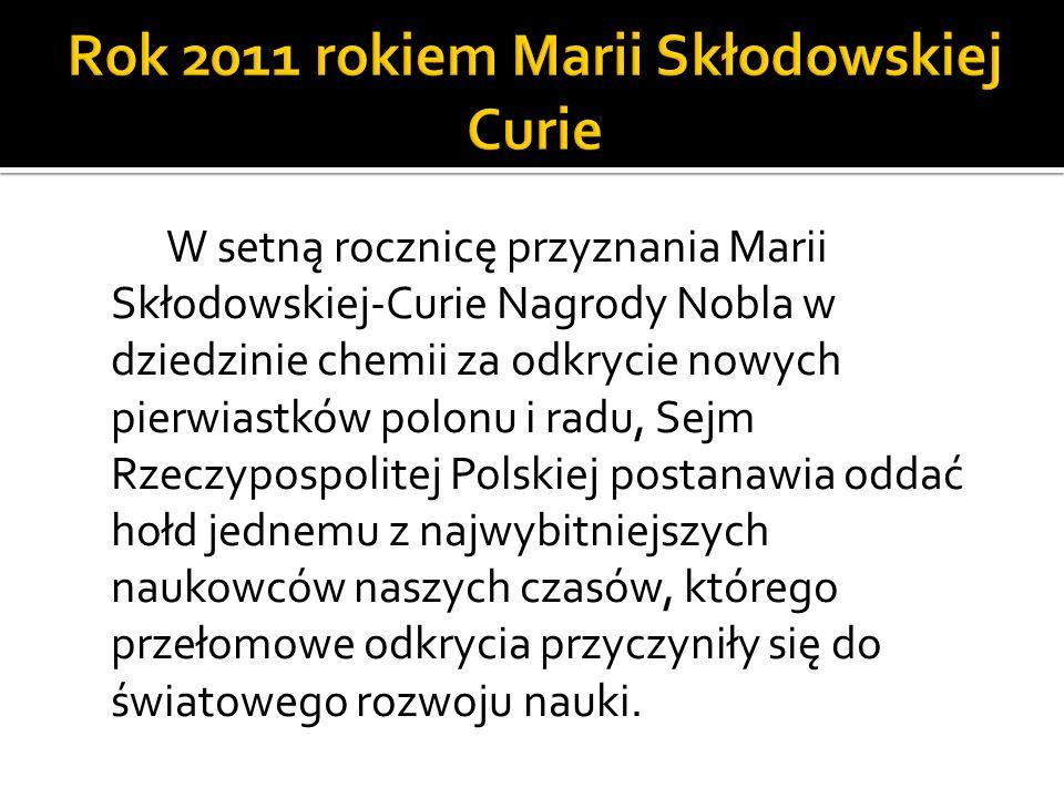 Rok 2011 rokiem Marii Skłodowskiej Curie