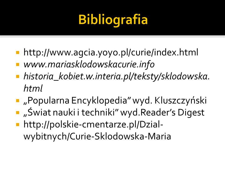 Bibliografia http://www.agcia.yoyo.pl/curie/index.html