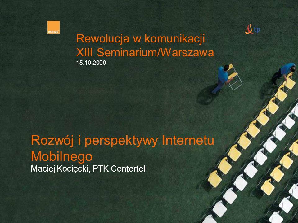 Rewolucja w komunikacji XIII Seminarium/Warszawa 15.10.2009