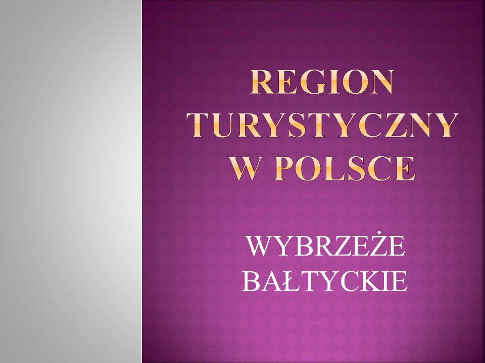 REGION TURYSTYCZNY W POLSCE