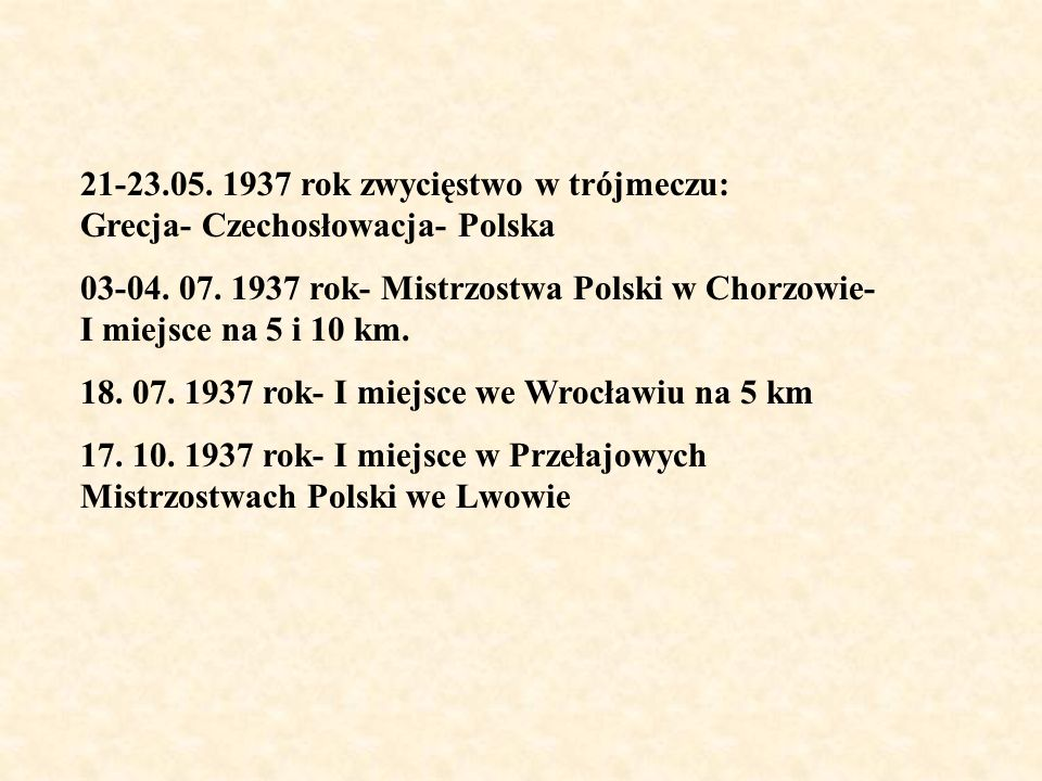 21-23.05. 1937 rok zwycięstwo w trójmeczu: Grecja- Czechosłowacja- Polska