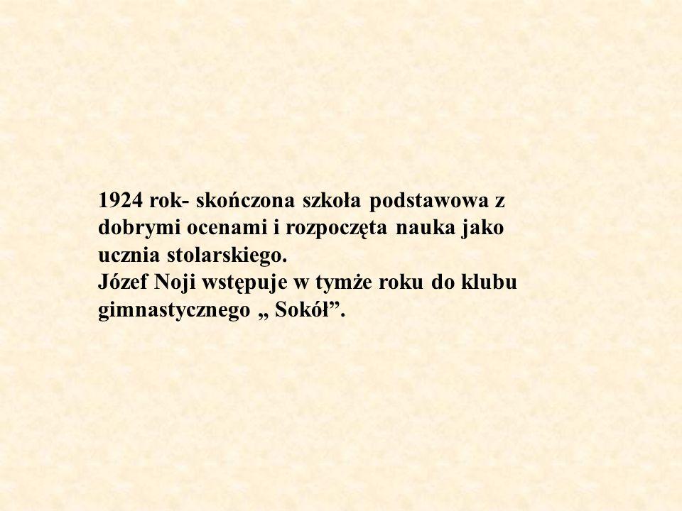 1924 rok- skończona szkoła podstawowa z dobrymi ocenami i rozpoczęta nauka jako ucznia stolarskiego.