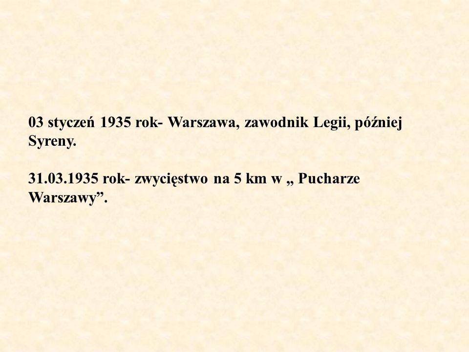 03 styczeń 1935 rok- Warszawa, zawodnik Legii, później Syreny.