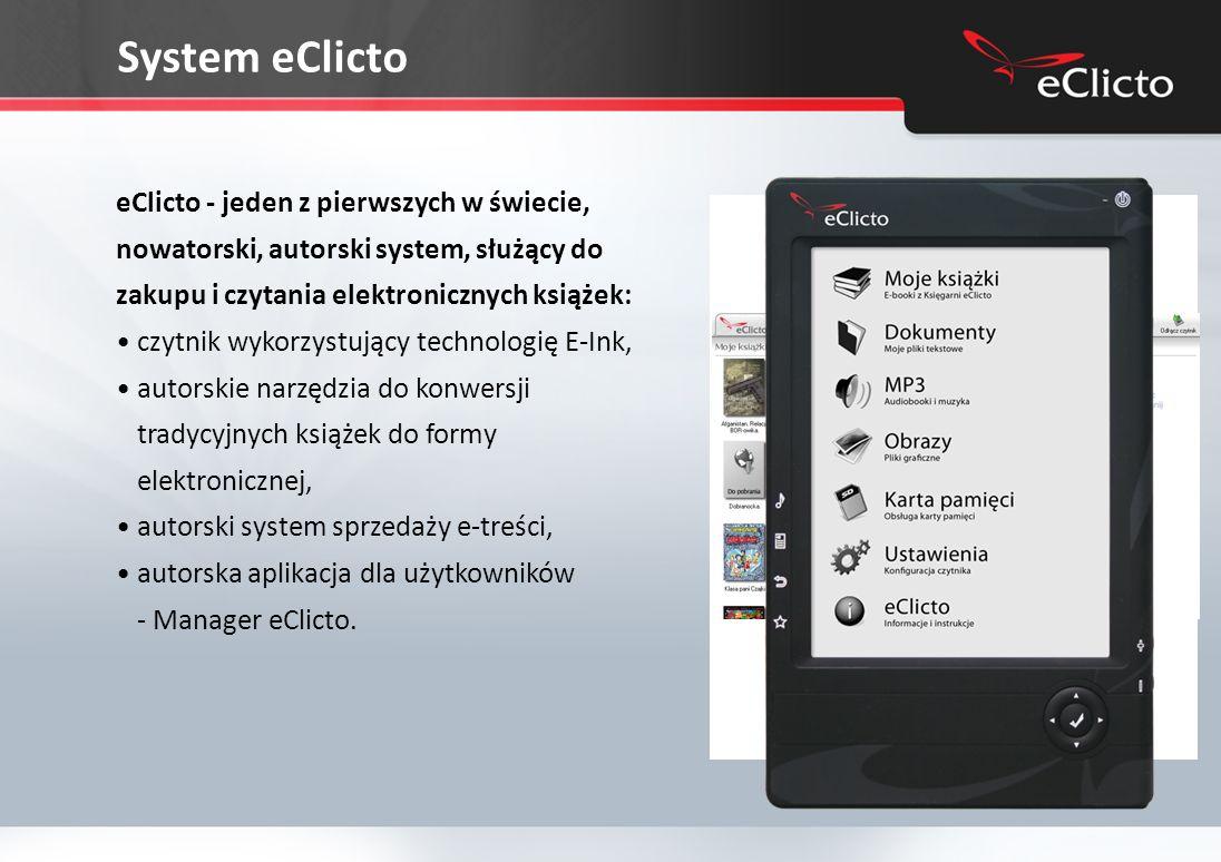 System eClicto eClicto - jeden z pierwszych w świecie, nowatorski, autorski system, służący do zakupu i czytania elektronicznych książek:
