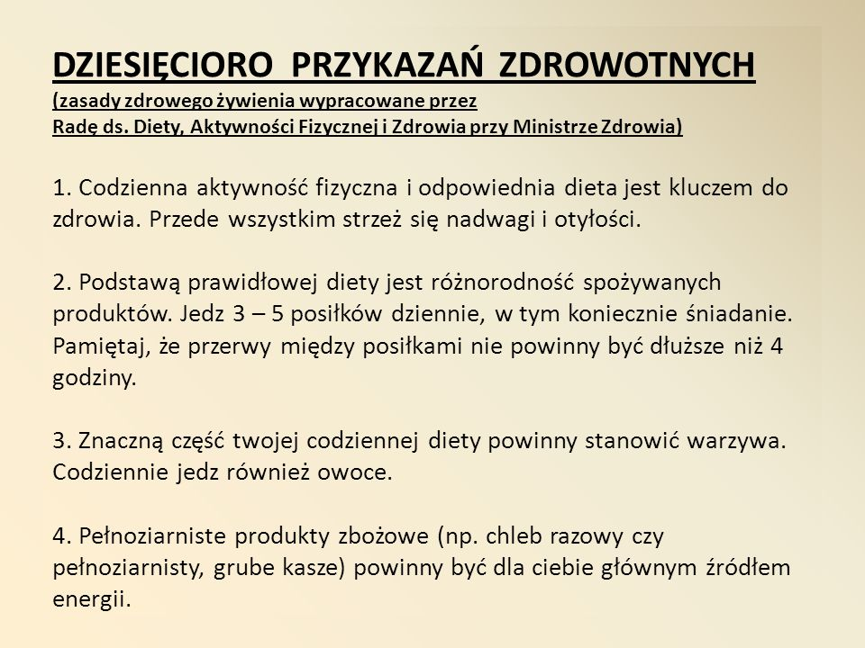 DZIESIĘCIORO PRZYKAZAŃ ZDROWOTNYCH (zasady zdrowego żywienia wypracowane przez Radę ds.