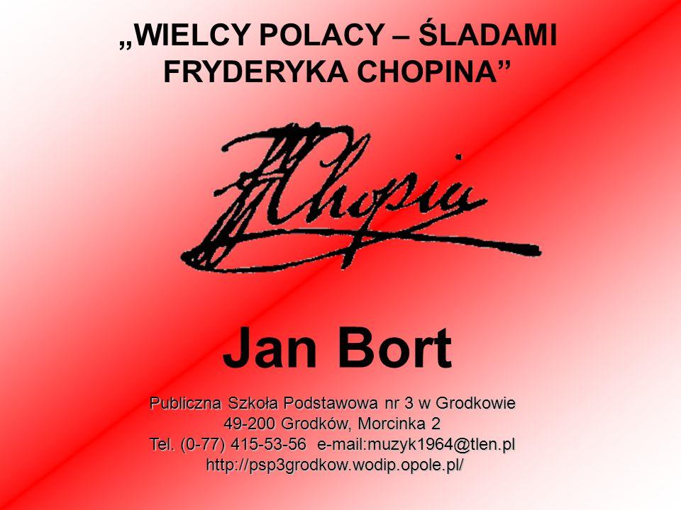 """""""WIELCY POLACY – ŚLADAMI FRYDERYKA CHOPINA"""