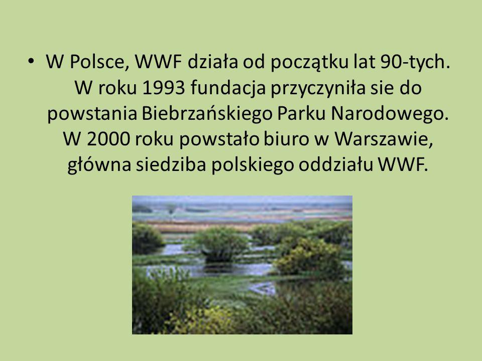 W Polsce, WWF działa od początku lat 90-tych