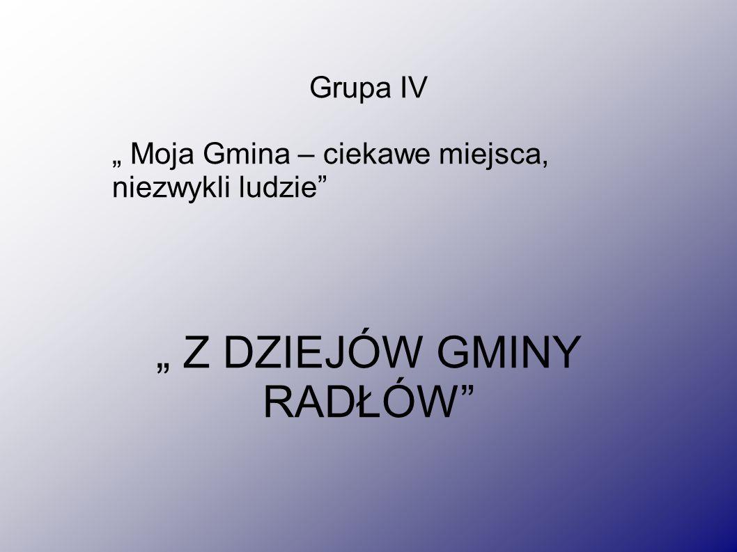 """"""" Z DZIEJÓW GMINY RADŁÓW"""