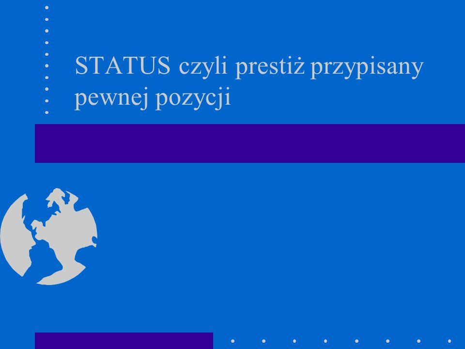 STATUS czyli prestiż przypisany pewnej pozycji