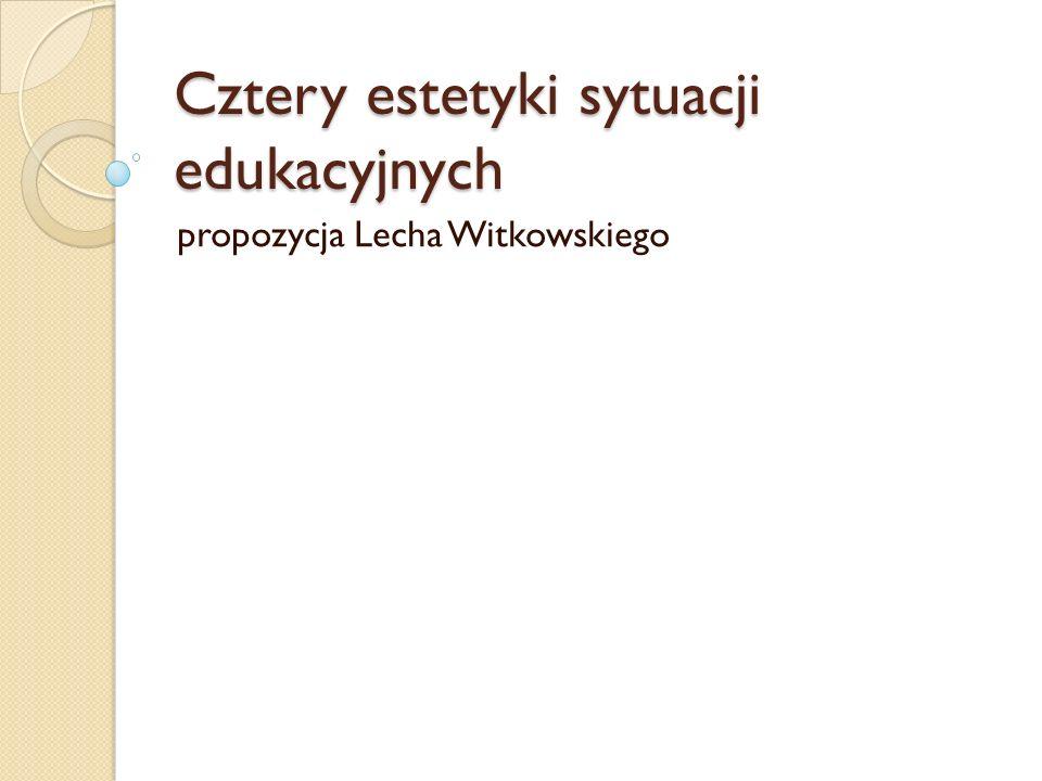 Cztery estetyki sytuacji edukacyjnych