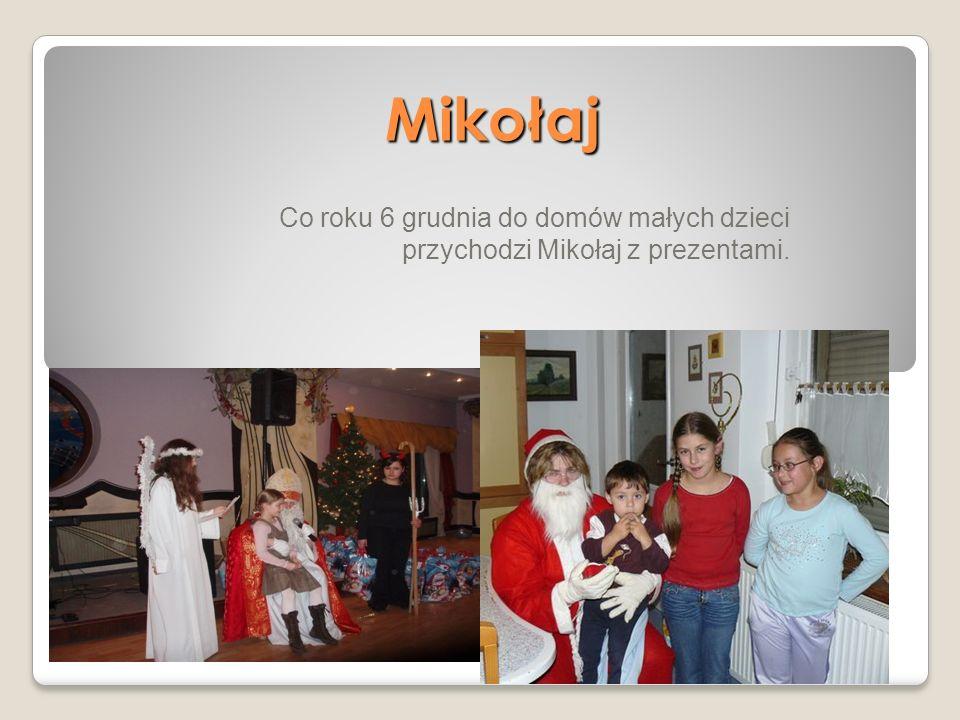 Mikołaj Co roku 6 grudnia do domów małych dzieci przychodzi Mikołaj z prezentami.