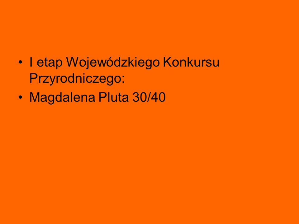 I etap Wojewódzkiego Konkursu Przyrodniczego: