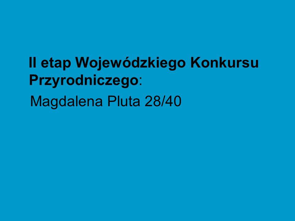 II etap Wojewódzkiego Konkursu Przyrodniczego: