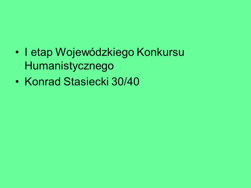 I etap Wojewódzkiego Konkursu Humanistycznego